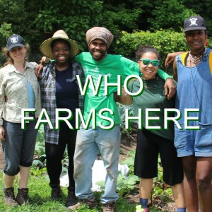 "A diverse group of young farmers stand arm in arm on the farm. The words ""Who Farms Here"" is written across the photo."